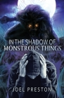 In the Shadow of Monstrous Things Cover Image
