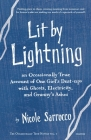 Lit by Lightning: An Occasionally True Account of One Girl's Dust-ups with Ghosts, Electricity, and Granny's Ashes (Occasionally True Novels #1) Cover Image