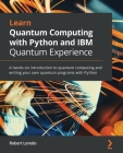 Learn Quantum Computing with Python and IBM Quantum Experience Cover Image