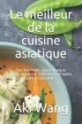 Le meilleur de la cuisine asiatique: Des formules pour chaque préoccupation. Délicieux, simples, sains et durables. Cover Image