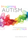 Imagining Autism: Fiction and Stereotypes on the Spectrum Cover Image