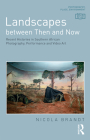 Landscapes Between Then and Now: Recent Histories in Southern African Photography, Performance and Video Art Cover Image
