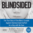 Blindsided: The True Story of One Man's Crusade Against Chemical Giant DuPont for a Boy with No Eyes Cover Image