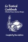 Le Festival Cookbook: A Book of Franco-American Recipes Cover Image