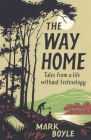 The Way Home: Tales from a Life Without Technology Cover Image