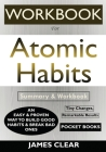 WORKBOOK For Atomic Habits: An Easy & Proven Way to Build Good Habits & Break Bad Ones Cover Image