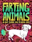 Farting Animals: An Adult Coloring Book for Animal Lovers Cover Image