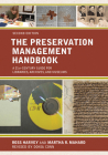 The Preservation Management Handbook: A 21st-Century Guide for Libraries, Archives, and Museums, Second Edition Cover Image