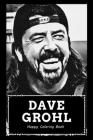 Happy Coloring BookBrenda: Over 45+ Dave Grohl Inspired Designs That Will Lower You Fatigue, Blood Pressure and Reduce Activity of Stress Hormone Cover Image