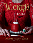The Wicked Baker: Cakes and treats to die for Cover Image