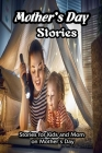 Mother's Day Stories: Stories for Kids and Mom on Mother's Day: Happy Mother's Day Book Cover Image