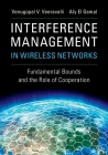 Interference Management in Wireless Networks: Fundamental Bounds and the Role of Cooperation Cover Image