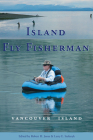 Island Fly Fisherman: Vancouver Island Cover Image