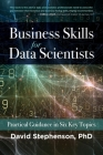 Business Skills for Data Scientists: Practical Guidance in Six Key Topics Cover Image