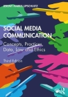 Social Media Communication: Concepts, Practices, Data, Law and Ethics Cover Image