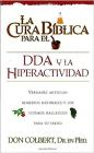 La Cura Bíblica Para El Dda Y La Hiperactividad: Verdades Antiguas, Remedios Naturales Y Los Últimos Hallazgos Para Su Salud (New Bible Cure (Siloam)) Cover Image