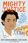Mighty Justice (Young Readers' Edition): The Untold Story of Civil Rights Trailblazer Dovey Johnson Roundtree Cover Image