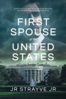 First Spouse Of The United States: Star Athlete & War Hero Battles Societal Boundaries and Washington Elite Cover Image