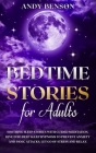 Bedtime Stories for Adults: Soothing Sleep Stories with Guided Meditation. Dive Into Deep Sleep Hypnosis to Prevent Anxiety and Panic Attacks. Let Cover Image