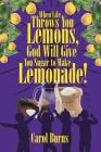 When Life Throws You Lemons, God Will Give You Sugar to Make Lemonade! Cover Image