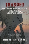 Trapped Between Two Worlds: The Angel Without Wings Cover Image