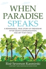 When Paradise Speaks: A Remarkable, True Story of Friendship, After-Death Communication, and Art that Heals Cover Image
