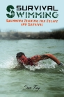 Survival Swimming: Swimming Drills to Learn and Improve on the Five Best Swimming Strokes for Survival Cover Image