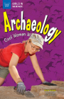 Archaeology: Cool Women Who Dig (Girls in Science) Cover Image