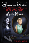 Glamour Ghoul: The Passions and Pain of the Real Vampira, Maila Nurmi Cover Image