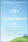 The Joy of Leadership: How Positive Psychology Can Maximize Your Impact (and Make You Happier) in a Challenging World Cover Image