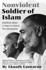 Nonviolent Soldier of Islam: Badshah Khan: A Man to Match His Mountains Cover Image