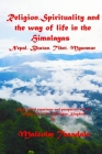 Religion, Spirituality, and the way of life in the Himalayas: Nepal, Bhutan, Tibet, Myanmar (Full Color Version) Cover Image