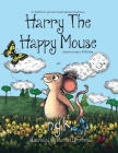 Harry The Happy Mouse: Teaching children to be kind to each other. Cover Image