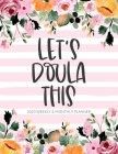Let's Doula This: 2020 Weekly & Monthly Calendar Planner Notebook Cover Image