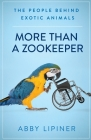More Than a Zookeeper: The People Behind Exotic Animals Cover Image