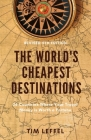 The World's Cheapest Destinations: 26 Countries Where Your Travel Money is Worth a Fortune Cover Image