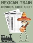 Maxican Train Dominoes Score Sheets: Size 8.5