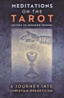 Meditations on the Tarot: A Journey into Christian Hermeticism Cover Image
