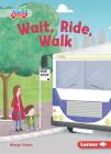 Wait, Ride, Walk Cover Image