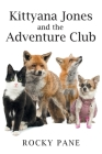 Kittyana Jones and the Adventure Club Cover Image