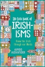 The Little Book of Irishisms: Know the Irish through our Words Cover Image