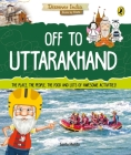 Off to Uttarakhand (Discover India) Cover Image