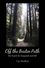 Off the Beaten Path: My Search for Sasquatch and Self Cover Image