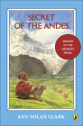 Secret of the Andes (Puffin Newberry Library) Cover Image