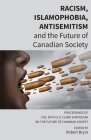Racism, Islamophobia, Antisemitism and the Future of Canadian Society: Proceedings of the Fifth S.D. Clark Symposium on the Future of Canadian Society Cover Image