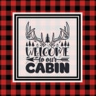 Cabin Guest Book: For Guests To Sign When They Stay On Vacation, Write & Share Favorite Memories, House Log Book, Guestbook Cover Image