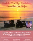 Fly Fishing Southern Baja: A Quick, Clear Understanding of How & Where to Fly Fish Baja's Famous and Remote Saltwaters (No Nonsense Fly Fishing Guides) Cover Image