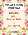 Companion Journal: Maybe You Should Talk To Someone Cover Image