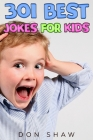 301 Best Jokes for Kids: Perfect Gift Book for the Beginning Reader and Any Boy or Girl Age 5-11 Cover Image