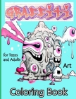Graffiti Art Coloring Book for Teens and Adults: Street Art Coloring Books, Coloring Pages with Graffiti Street Art Such As Letters Cover Image